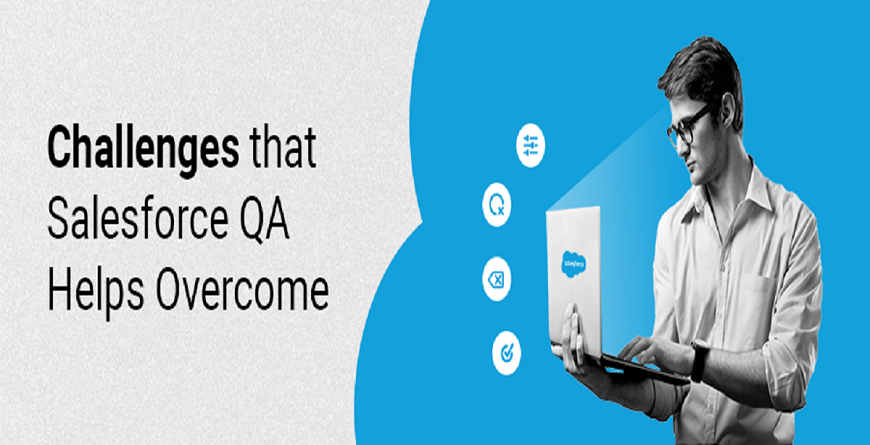 Challenges that Salesforce QA helps overcome